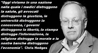 Chris Hedges - Oggi viviamo in una nazione